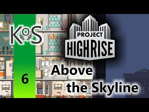Project Highrise: Above the Skyline Ep 6: All the HQs - Let's Play Scenario