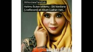 Hatimu Bukan Milikku - Siti Nordiana  Liverecord