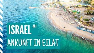 Israel Rundreise Teil #1 - Ankunft im Süden Israels in Eilat