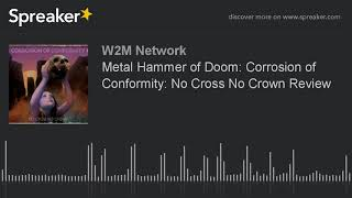 Metal Hammer of Doom: Corrosion of Conformity: No Cross No Crown Review