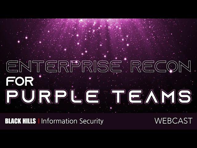 Enterprise Recon For Purple Teams