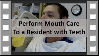 perform mouth care with teeth cna skill new
