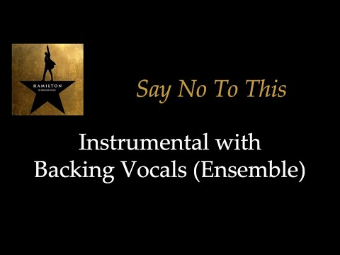 Hamilton - Say No To This - Instrumental with Backing Vocals (Ensemble)