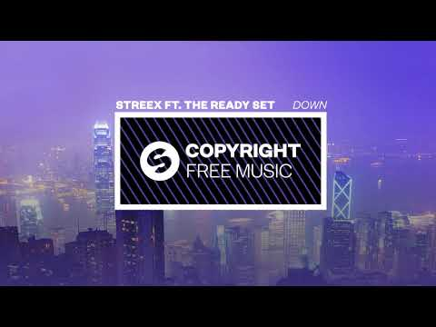 Streex ft. The Ready Set - Down (Copyright Free Music)