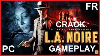 GET L.A. Noire FOR FREE (CRACK + Gameplay) [PC] [FR]