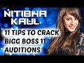 11 Tips to CRACK Bigg Boss 11 Auditions- by Nitibha Kaul