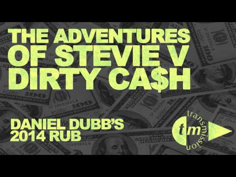 The Adventures of Stevie V - Dirty Cash (Daniel Dubb's 2014 Rub) [PREVIEW]