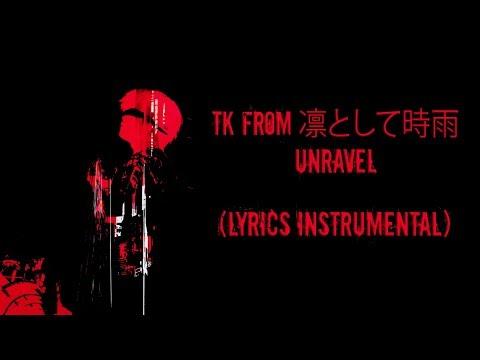 TK From 凛として時雨 -『unravel (Lyrics Instrumental Original)』