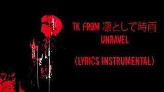 Download TK from 凛として時雨 -『unravel (Lyrics Instrumental Original)』 Mp3