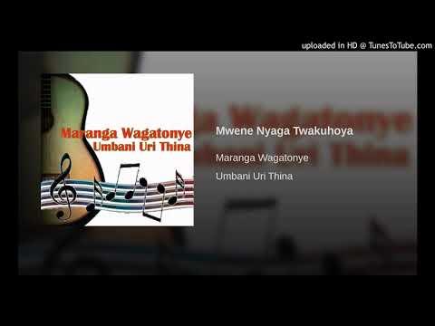 Mwene Nyaga Twakuhoya - Wagatonye