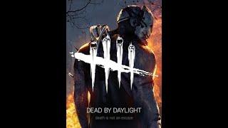 Dead By Daylight W/ BudderAsassin