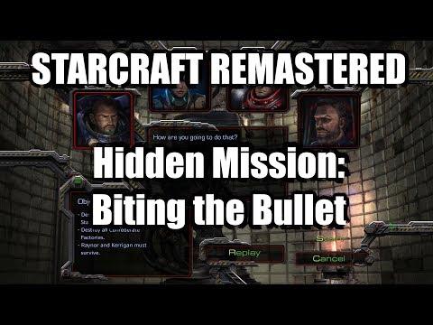HIDDEN MISSION [4K] STARCRAFT REMASTERED: Biting the Bullet