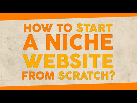 How to Start a Niche Website from Scratch?