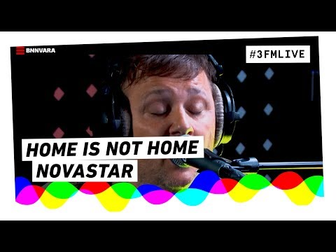 Novastar - Home Is Not Home | 3FM Live
