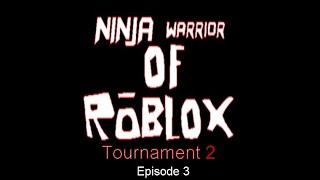 Ninja Warrior of Roblox Tournament 2, Episode 3