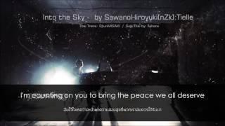 [ThaiSub] SawanoHiroyuki - Into the Sky ft. Tielle