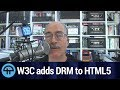 W3C adds DRM to HTML5