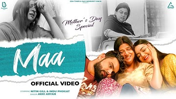 Maa : Akki Aryan | Nitin Gill, Indu Phogat | Mother's Day Special | Haryanvi Songs Haryanavi 2021