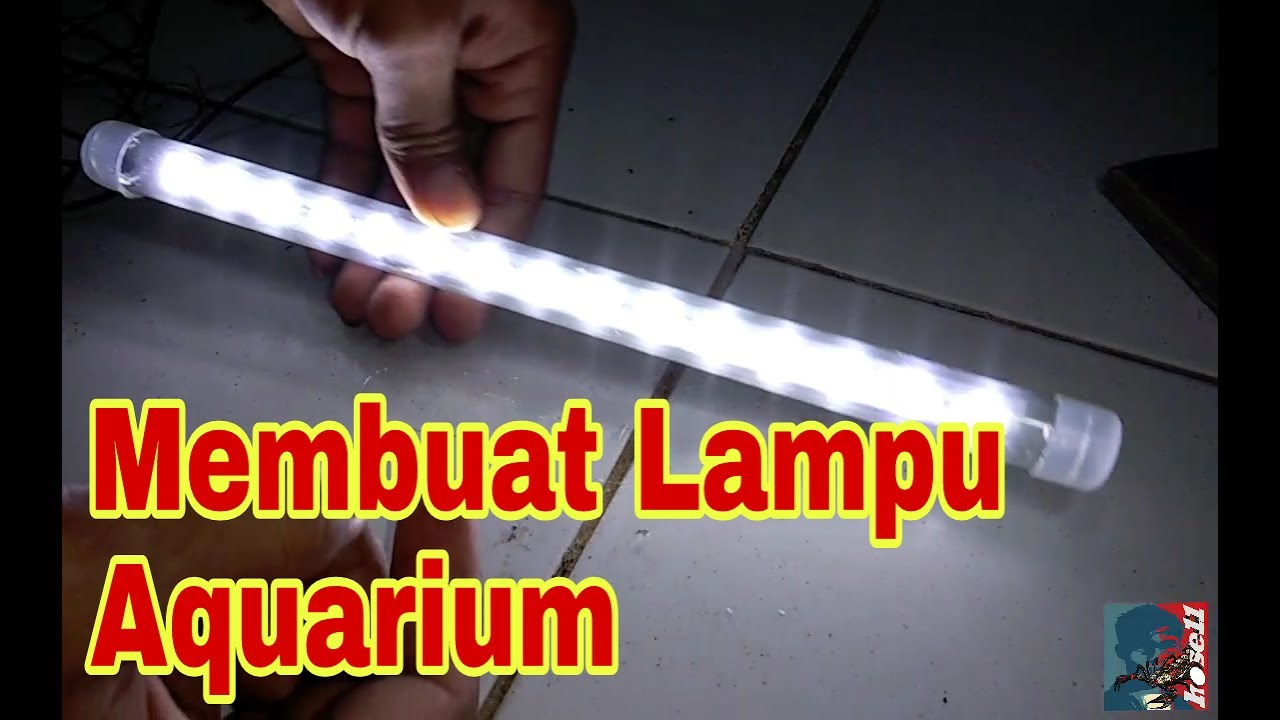 Cara Membuat Lampu Led Aquarium Youtube