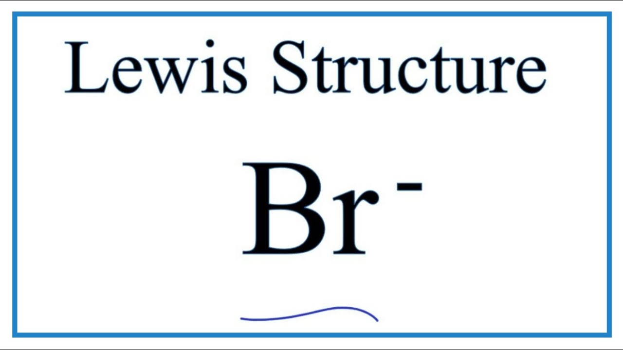 how to draw the lewis dot structure for br bromide ion  [ 1280 x 720 Pixel ]