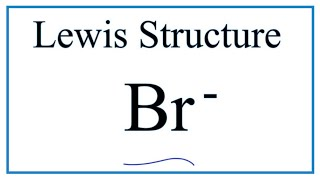 A step-by-step explanation of how to draw the br- lewis dot structure.for structure use periodic table find total number valence electr...