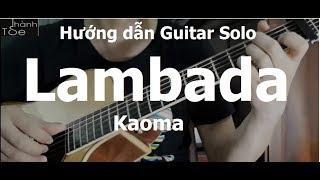 [Thành Toe] Hướng dẫn: Lambada - Kaoma(Guitar Solo Tutorial)