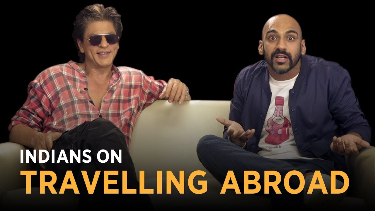 Indians On Travelling Abroad Ft. Shahrukh Khan | Being Indian