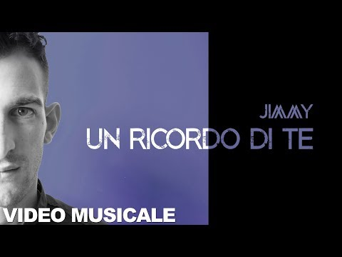 Jimmy - Un Ricordo Di Te (Official Video)