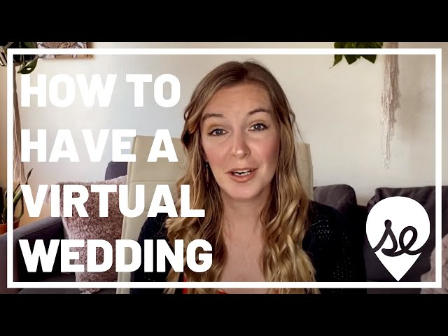 How to Have a Virtual Wedding: Our Top Tips for your Online Wedding Ceremony