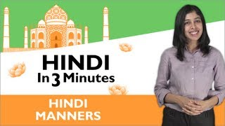 Learn Hindi - Hindi in Three Minutes - Hindi Manners