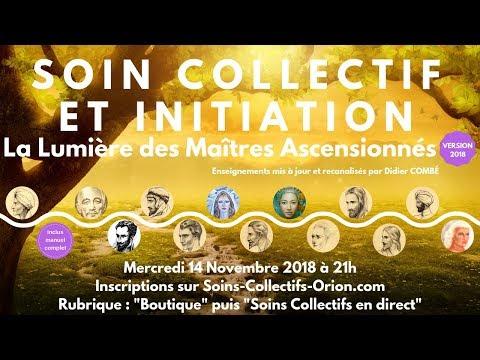 [BANDE ANNONCE] Soin Collectif + Initiation La Lumière des Maîtres Ascensionnées le 14/11/2018 à 21h