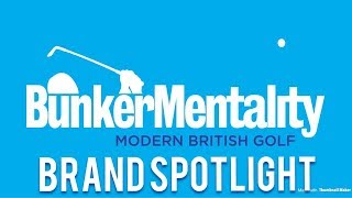 Brand Spotlight: Bunker Mentality | Modern British Golf Fashion | What