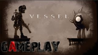 Vessel Gameplay (PC/HD)