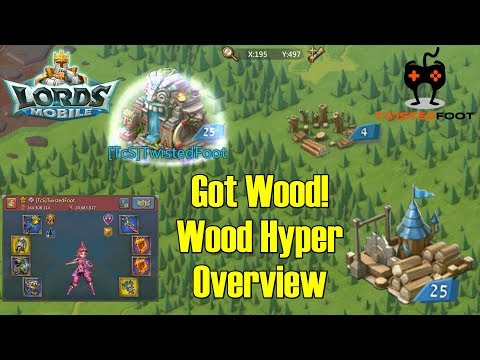 Lords Mobile | Got Wood! Wood Hyper Overview