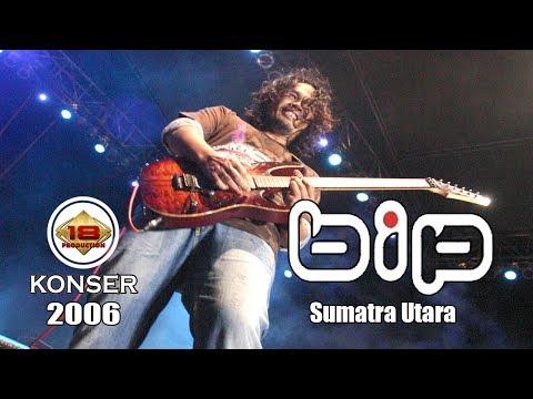 BIP - '1000 PUISI' LIVE KONSER SUMATERA UTARA 2006