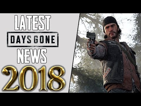 LATEST 2018 NEWS ON Days Gone + INFORMATION ON Days Gone AT GDC, RECENT TWEETS SCREENSHOTS AN MORE!