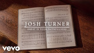 Josh Turner - Great Is Your Faithfulness (Official Audio) YouTube Videos
