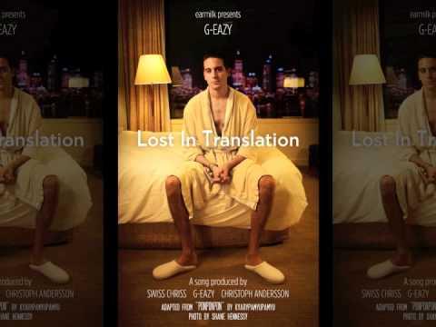 G-Eazy - Lost In Translation