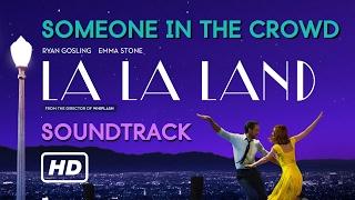 [Auido] Someone In The Crowd - La La Land (Original Motion Picture Soundtrack)