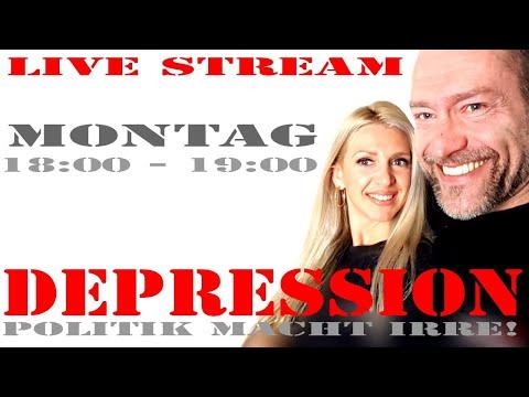 Live Stream - Depression - Heutige Politik macht irre!