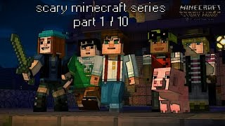 minecraft story mode 1/10 scariest things in mincraft