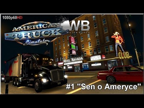 "American Truck Simulator - #1 ""Sen o Ameryce"""