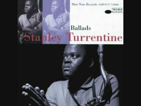 Stanley Turrentine - More than you know