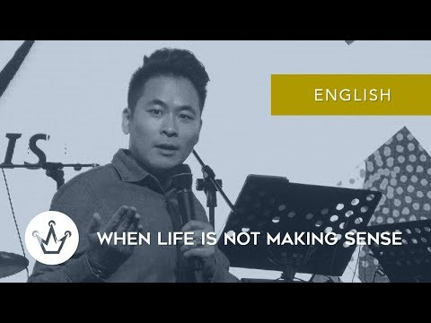 When Life Is Not Making Sense (English)