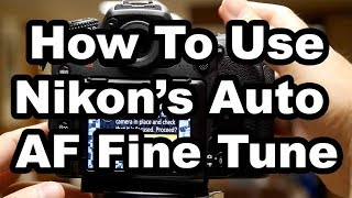 Nikon s Auto AF Fine Tune - How To Get The Most From It