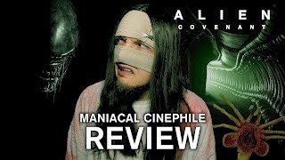 Alien: Covenant Movie Review - Maniacal Cinephile