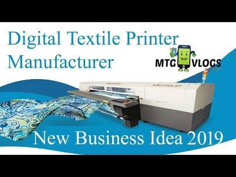 Digital Textile Printing Machine Manufacturer | New Technology & Business Idea 2019 | #MTGVLOGS #44