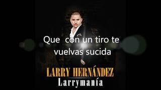 Larry Hernandez El ardido