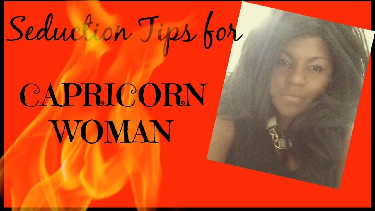 How to Seduce a Capricorn Woman