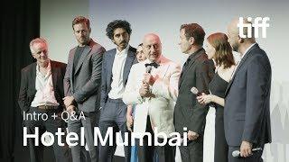 HOTEL MUMBAI Cast And Crew Q&A   TIFF 2018